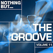 Nothing But... The Groove, Vol. 11 - EP de Various Artists
