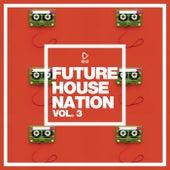 Future House Nation, Vol. 3 von Various Artists