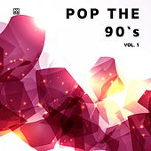 Pop the 90's (Vol. 1) de Various Artists