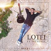 Sa présence by Lotfi
