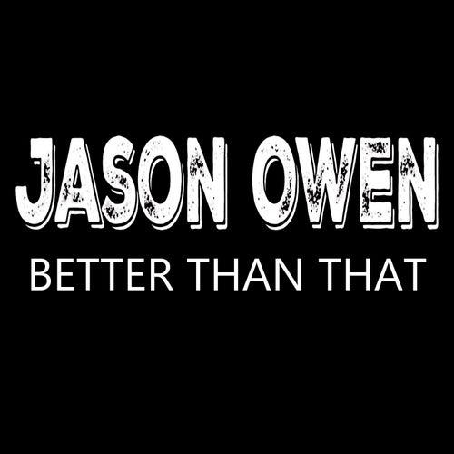 Better Than That von Jason Owen
