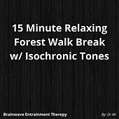 15 Minute Relaxing Forest Walk w/ Isochronic Tones by Drak