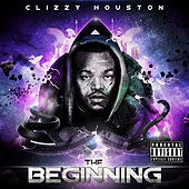 The Beginning by Clizzy Houston
