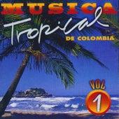 Música Tropical de Colombia (Vol. 1) de Various Artists