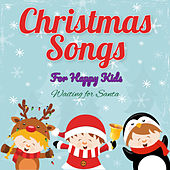 Christmas Songs for Happy Kids Waiting for Santa de Various Artists