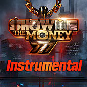 Show Me the Money 777 Final Instrumental by Various Artists