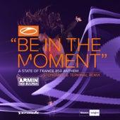 Be in the Moment (ASOT 850 Anthem) [Stoneface & Terminal Remix] de Armin Van Buuren