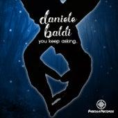 You Keep Asking di Daniele Baldi