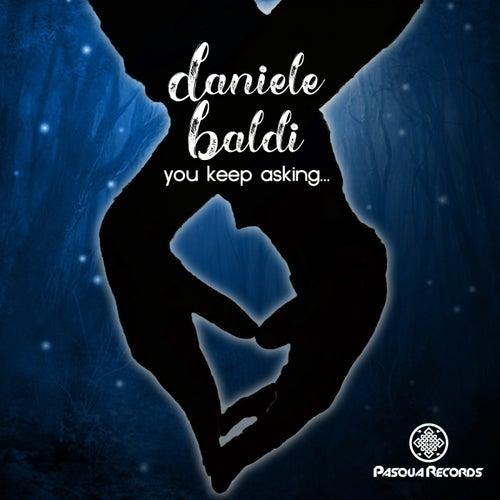 You Keep Asking by Daniele Baldi
