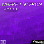 Where I'm From de Atlas
