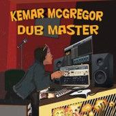 Kemar McGregor Dub Master by Various Artists