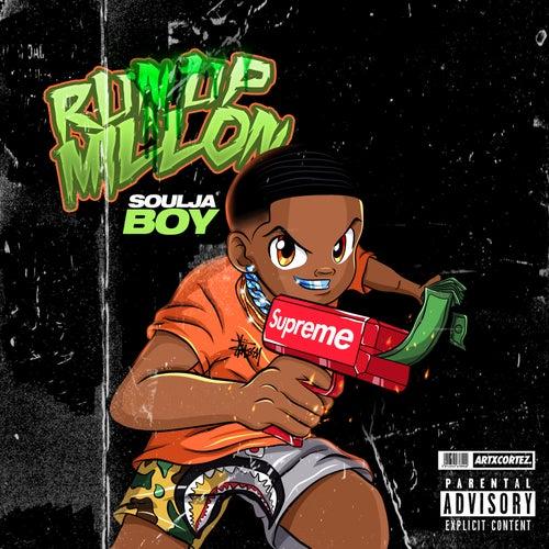 Run up a Million by Soulja Boy