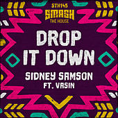 Drop It Down (Extended Mix) by Sidney Samson