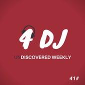4 DJ: UnDiscovered Weekly #41 von Various Artists