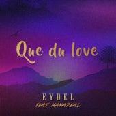 Que du love by Eydel