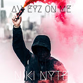 All Eyz On Me von Niki Nyte
