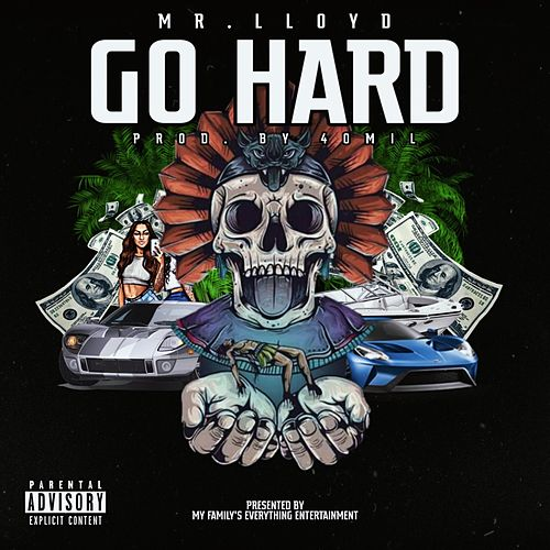 Go Hard by Mr.Lloyd