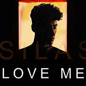 Love Me by Silas