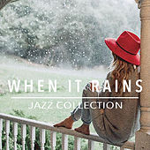 When It Rains: Jazz Collection by Various Artists