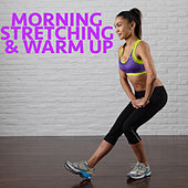 Morning Stretching & Warm Up by Various Artists