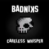 Careless Whisper de Badniks