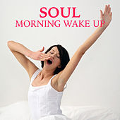 Soul Morning Wake Up by Various Artists