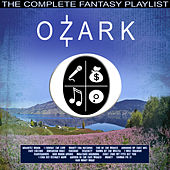 Ozark - The Complete Fantasy Playlist de Various Artists