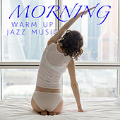 Morning Warm Up Jazz Music di Various Artists