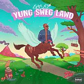 Yung Sweg Lawd by Black Josh