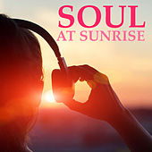 Soul At Sunrise by Various Artists