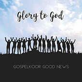 Glory to God de The Good News