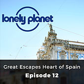 Lonely Planet, Episode 12: Great Escapes Heart of Spain de Oliver Smith
