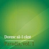 Doresc sa-I cant, Vol. 1 de Paradis