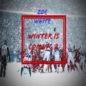 Winter Is Coming 2 de Zoe White