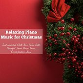 Relaxing Piano Music for Christmas, Instrumental, Chill, Zen, Calm, Soft, Peaceful, Inner Peace, Focus, Concentration, Love von Various Artists