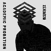 Academic Probation - The Album by Aspektz
