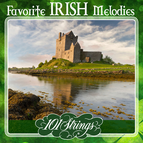 101 Strings Orchestra Plays Favorite Irish Melodies by 101 Strings Orchestra