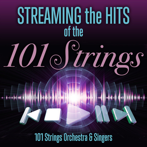 Streaming the Hits with the 101 Strings by 101 Strings Orchestra