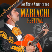 Mariachi Festival by Los Norte Americanos