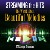 Streaming the Hits - The World's Most Beautiful Melodies von 101 Strings Orchestra