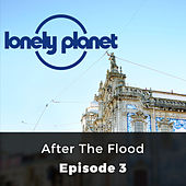 Lonely Planet, Episode 3: After the Flood de Oliver Smith