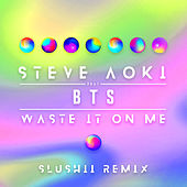 Waste It On Me (Slushii Remix) von Steve Aoki