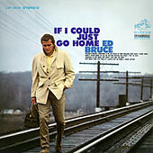 If I Could Just Go Home de Ed Bruce