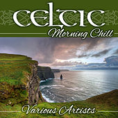 Celtic Morning Chill by Various Artists