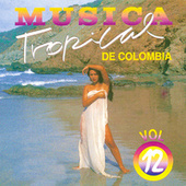 Música Tropical de Colombia (Vol. 12) de Various Artists