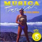 Música Tropical de Colombia (Vol. 15) de Various Artists