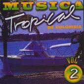Música Tropical de Colombia (Vol. 2) de Various Artists