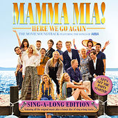 "Mamma Mia! Here We Go Again (Original Motion Picture Soundtrack / Singalong Version) von Cast Of ""Mamma Mia! Here We Go Again"""