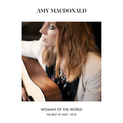 Woman Of The World (The Best Of 2007 – 2018) by Amy Macdonald
