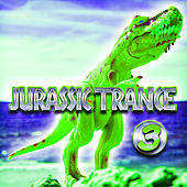 Jurassic Trance, Vol. 3 by Various Artists